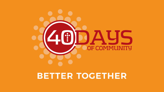 40 days of community widescreen better together
